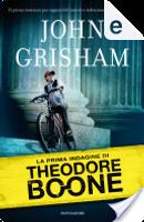 La prima indagine di Theodore Boone by John Grisham