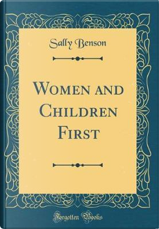 Women and Children First (Classic Reprint) by Sally Benson