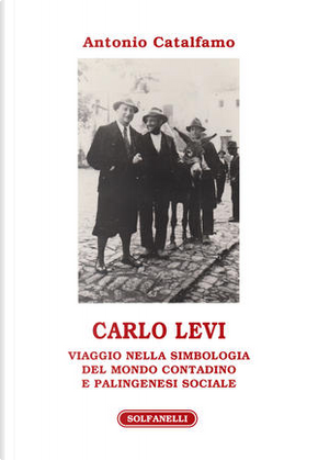 Carlo Levi by Antonio Catalfamo
