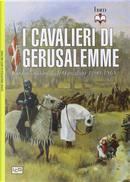 I cavalieri di Gerusalemme by David Nicolle