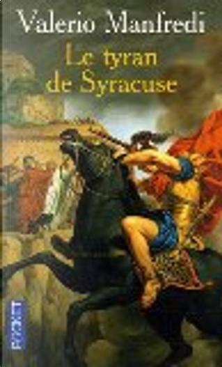 Le tyran de Syracuse by Valerio Massimo Manfredi