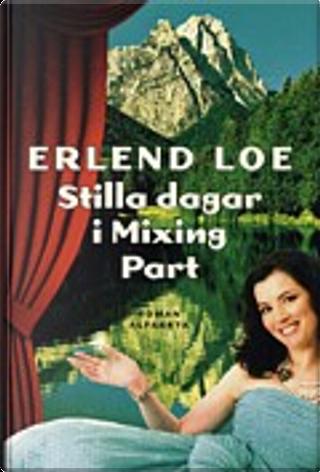 Stilla dagar i Mixing Part by Erlend Loe