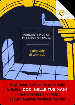 Colpevole di amnesia by Pierangelo Sapegno, Pierdante Piccioni