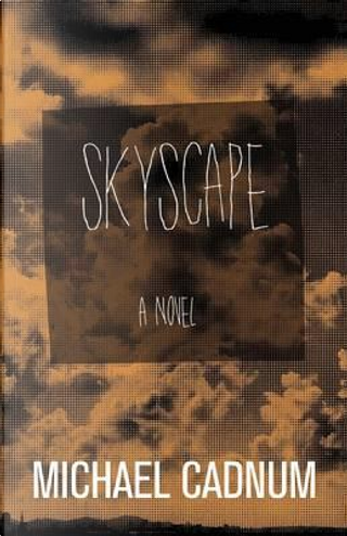 Skyscape by Michael Cadnum