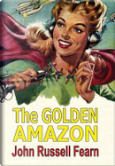 The Golden Amazon by John Russell Fearn