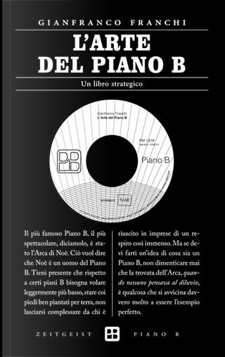 L'arte del piano B by Gianfranco Franchi