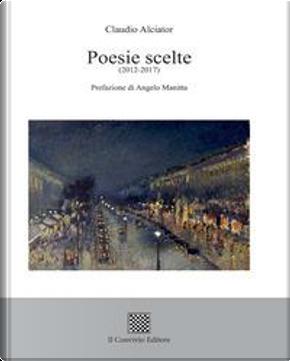 Poesie scelte (2012-2017) by Claudio Alciator