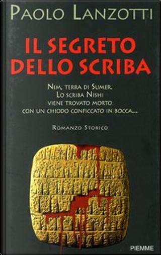 Il segreto dello scriba by Paolo Lanzotti