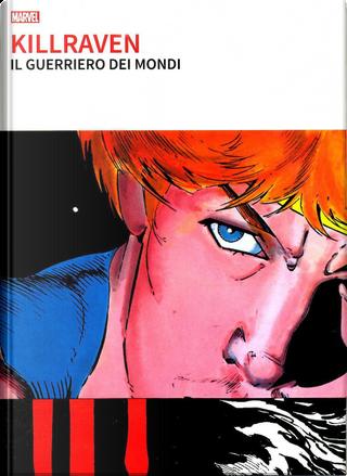 Killraven Il Guerriero dei Mondi Edizione Deluxe by Don McGregor
