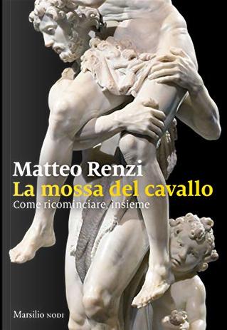 La mossa del cavallo by Matteo Renzi