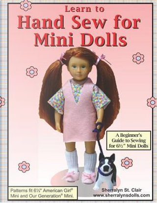 Learn to Hand Sew for Mini Dolls by Sherralyn St. Clair