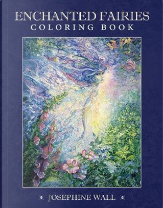 Enchanted Fairies Coloring Book by Josephine Wall