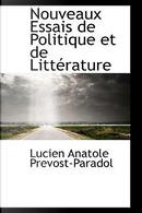Nouveaux Essais De Politique Et De Litterature by Lucien Anatole Prevost-Paradol