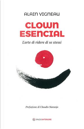 Clown Esencial by Alain Vigneau
