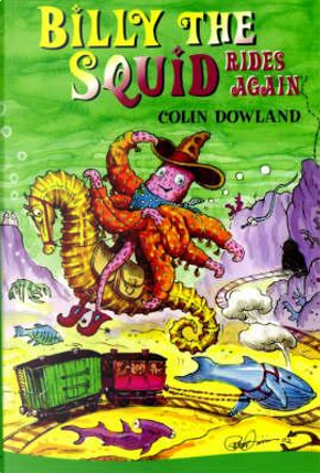 Billy the Squid Rides Again by Colin Dowland