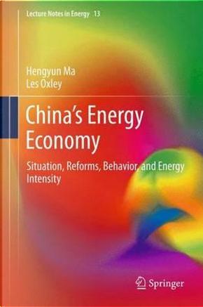 China's Energy Economy by Hengyun Ma