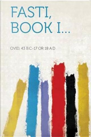 Fasti, Book I... by B. C. Or Ovid