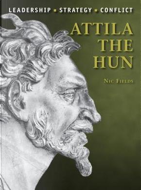 Attila the Hun by Nic Fields