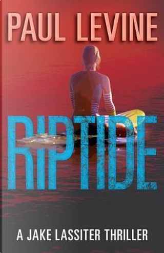 Riptide by Paul Levine