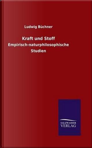 Kraft und Stoff by Ludwig Büchner