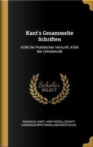 Kant's Gesammelte Schriften by Immanuel Kant