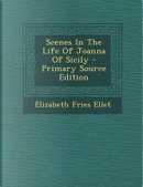Scenes in the Life of Joanna of Sicily - Primary Source Edition by Elizabeth Fries Ellet