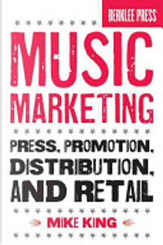 Music Marketing by Mike King