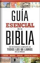 Guía esencial de la Biblia / Essential Guide to the Bible by B&H Español Editorial Staff