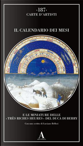 Il Calendario dei mesi e le miniature delle «Très Riches Heures» del duca di Berry