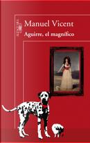 Aguirre, el magnífico by Manuel Vicent