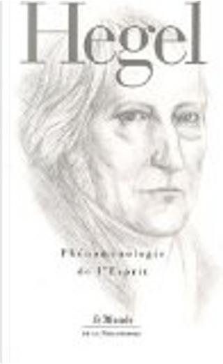 Phénoménologie de l'Esprit by Roger-Pol Droit