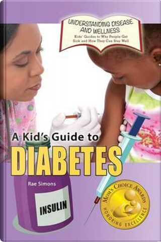 A Kid's Guide to Diabetes by Rae Simons