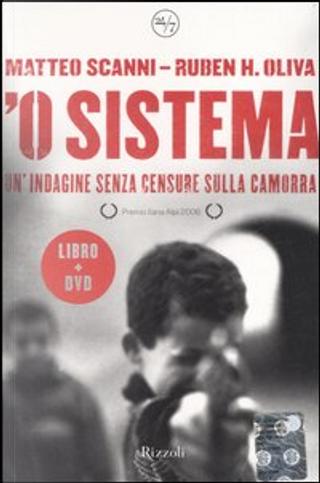 'O sistema by Matteo Scanni, Ruben H. Oliva