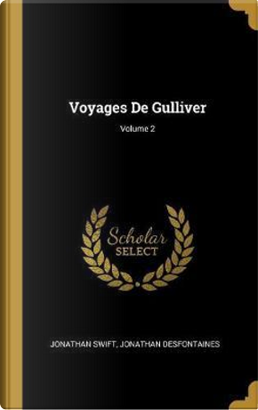 Voyages de Gulliver; Volume 2 by Jonathan Swift
