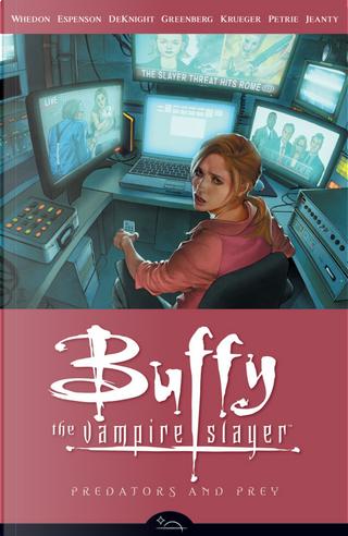 Buffy the Vampire Slayer: Predators and Prey by Cliff Richards, Doug Petrie, Drew Z. Greenberg, Georges Jeanty, Jane Espenson, Jim Krueger, Joss Whedon, Steven S. DeKnight
