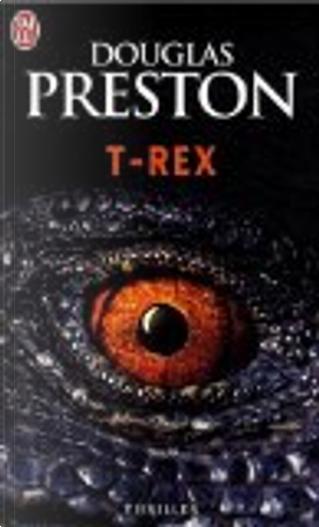T-Rex by Douglas Preston