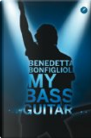 My bass guitar by Benedetta Bonfiglioli