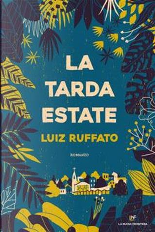 La tarda estate by Luiz Ruffato