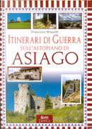 Itinerari di Guerra sull'altopiano di Asiago by Francesco Brunelli