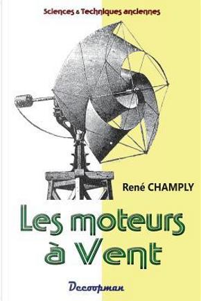 Les moteurs à vent by René Champly