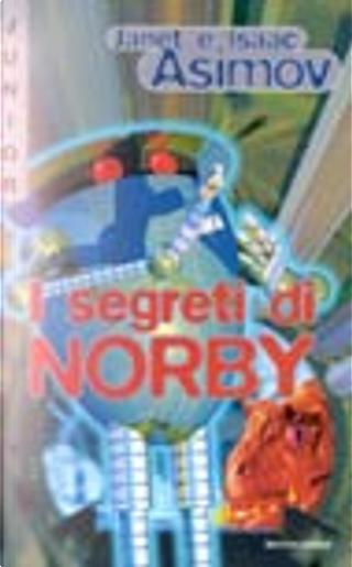 I segreti di Norby by Isaac Asimov, Janet Asimov