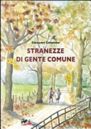 Stranezze di gente comune by Giovanni Colombo