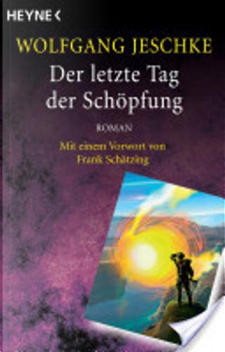 Der letzte Tag der Schöpfung by Wolfgang Jeschke