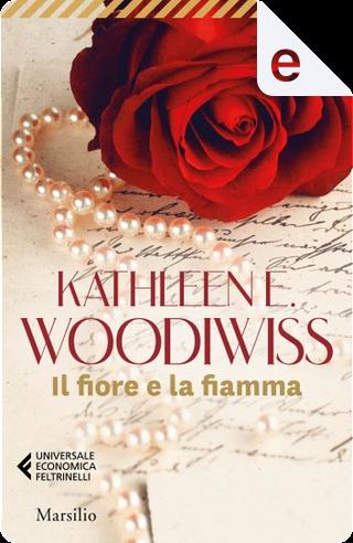 Il fiore e la fiamma by Kathleen E. Woodiwiss