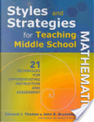 Styles and Strategies for Teaching Middle School Mathematics by Edward J. Thomas