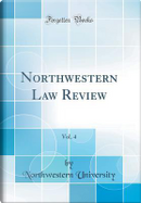 Northwestern Law Review, Vol. 4 (Classic Reprint) by Northwestern University