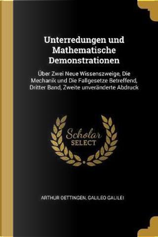 Unterredungen Und Mathematische Demonstrationen by Arthur Oettingen