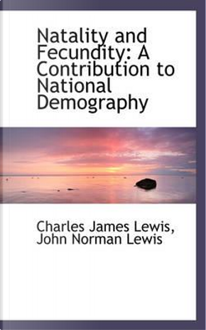 Natality and Fecundity by Charles James Lewis