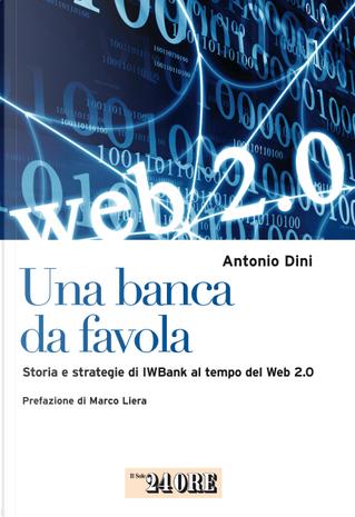 Una banca da favola. Storia e strategie di IWBank al tempo del Web 2.0 by Antonio Dini