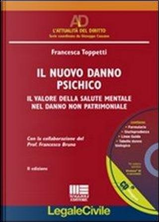 Il nuovo danno psichico. Con CD-ROM by Francesca Toppetti